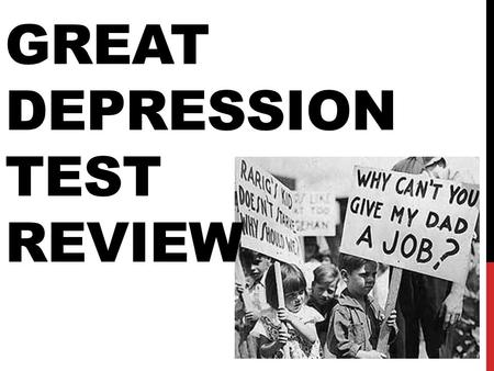 GREAT DEPRESSION TEST REVIEW. MAKE SURE YOU KNOW THE FOLLOWING…. CCC – Civilian Conservation Corps Relief/Reform program for young men Planted trees Built.