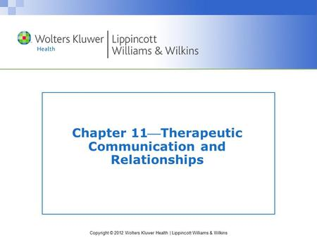 Chapter 11Therapeutic Communication and Relationships