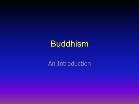 Buddhism An Introduction.