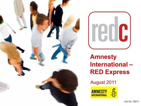 (1)(1) Amnesty International – RED Express Job No: 28611 August 2011.