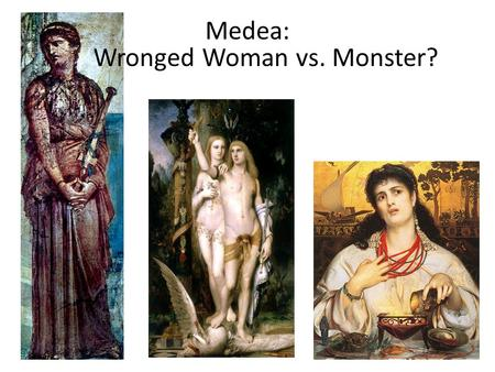 Wronged Woman vs. Monster?