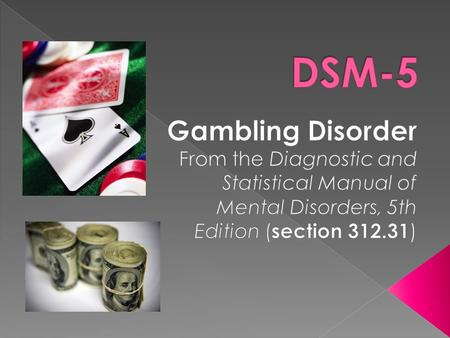  Research indicates that approximately 83% of adults (21 and over) in California have gambled at some time in their lives.  For most, gambling is entertainment.