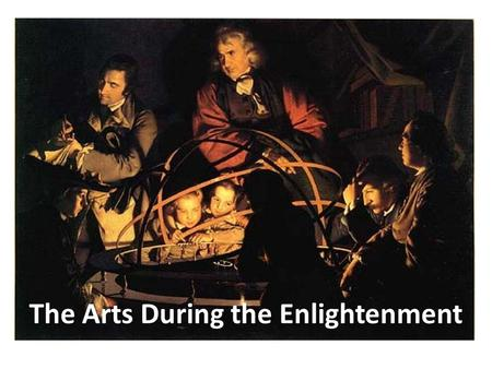 The Arts During the Enlightenment
