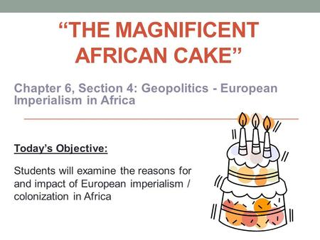 """The Magnificent African Cake"""