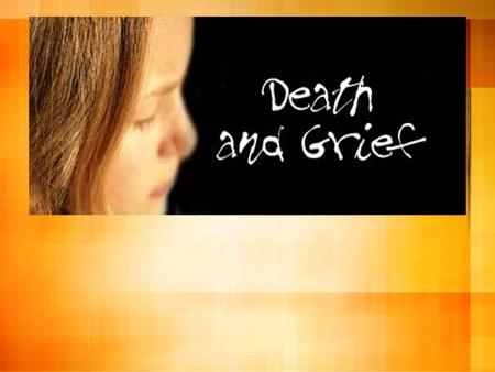 DEATH & GRIEF DSM category (v62.82 Bereavement