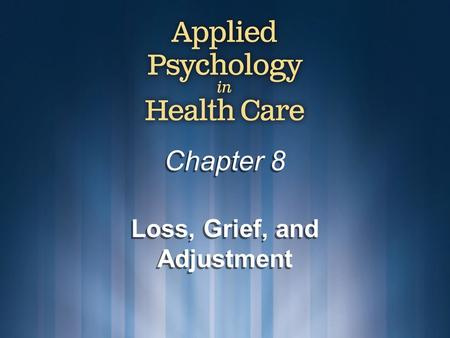 Chapter 8 Loss, Grief, and Adjustment. © Copyright 2009 Delmar, Cengage Learning. All Rights Reserved.2 Loss Loss: the removal of one or more of the resources.