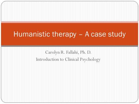 Humanistic therapy – A case study
