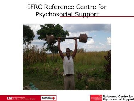 1 IFRC Reference Centre for Psychosocial Support.