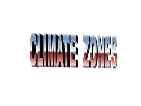 Our planet is divided in five climate zones according to temperature Cool climate zone Temperate zone Hot climate zone.