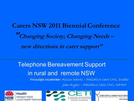 Carers NSW 2011 Biennial Conference  Changing Society; Changing Needs – new directions in carer support ______________________________ Telephone Bereavement.
