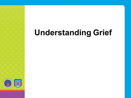 Understanding Grief. What is Grief? Grief is the normal response of sorrow, emotion, and confusion that comes from losing someone or something important.