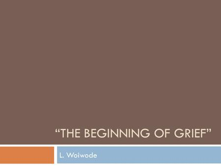 """The Beginning of Grief"""