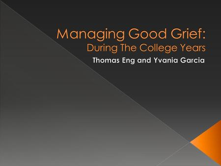 Managing Good Grief: During The College Years