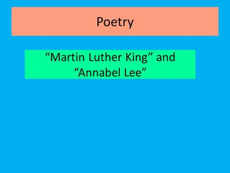 """Martin Luther King"" and ""Annabel Lee"""