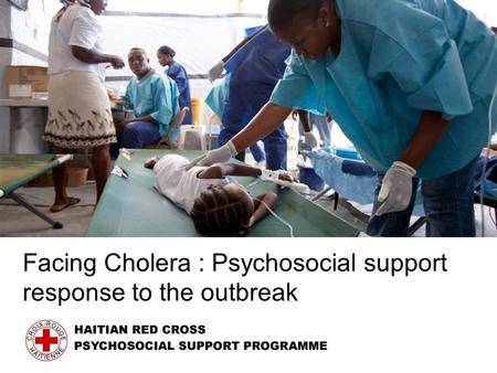 Facing Cholera : Psychosocial support response to the outbreak.