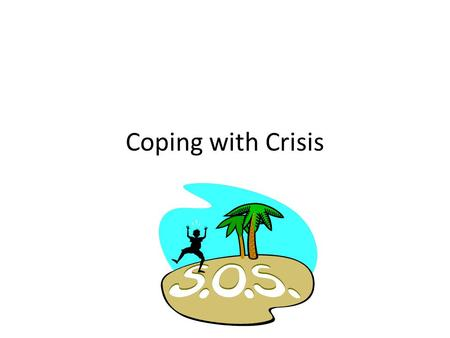 Coping with Crisis.