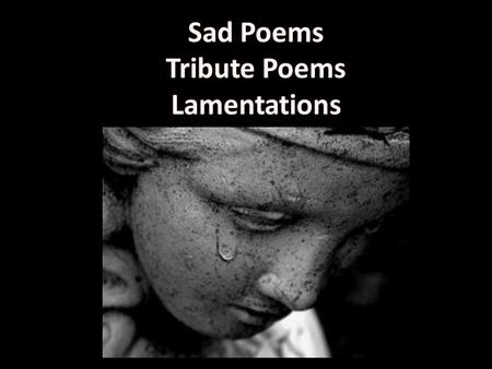 Dirge Brief hymn or song Full of grief and lamentation To be sung at a funeral Shorter than an elegy.