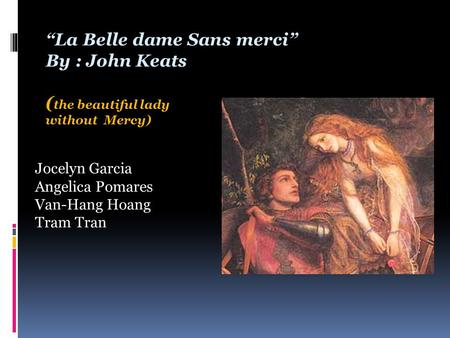 an interpretation of the poem la bell dame sans merci by john keats