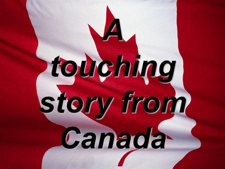 A touching story from Canada. Trooper Jack Bouthillier age 20 Royal Canadian Dragoons K.I.A. 20 March 2009 Kandahar Afghanistan.