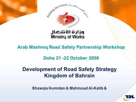Arab Mashreq <strong>Road</strong> <strong>Safety</strong> Partnership Workshop