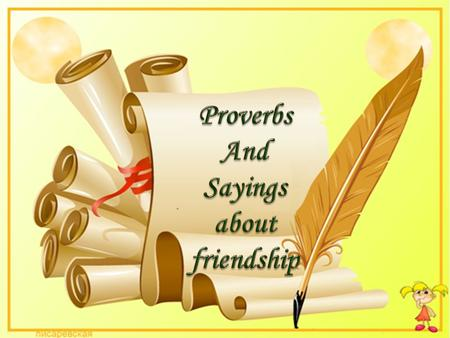 Proverbs And Sayings about friendship.