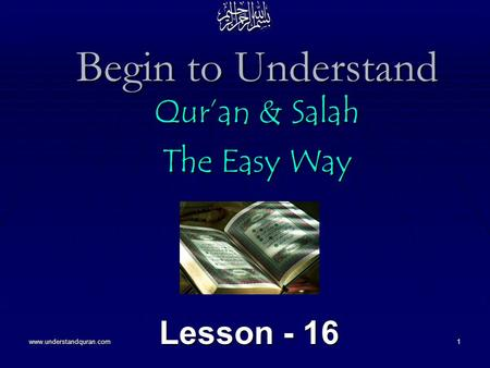 Www.understandquran.com1 Begin to Understand Qur'an & Salah The Easy Way Lesson - 16.