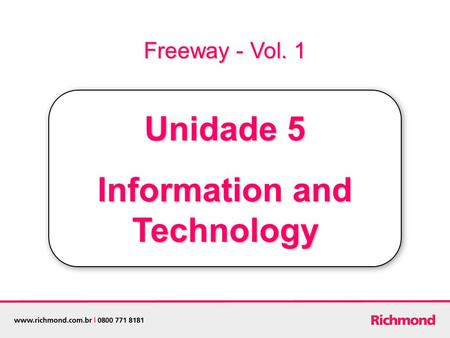 Freeway - Vol. 1 Unidade 5 Information and Technology.