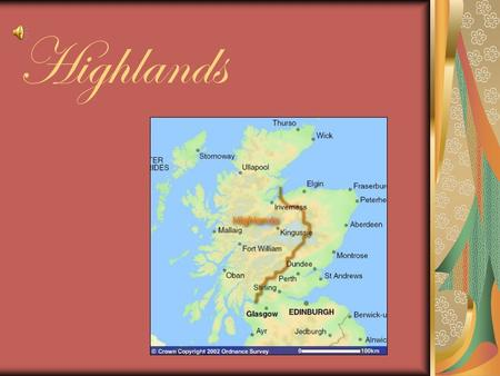 Highlands. Scotland Scotland geographically consist of two main parts: Highlands and Lowlands.