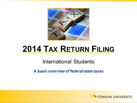 International Students A basic overview of federal/state taxes