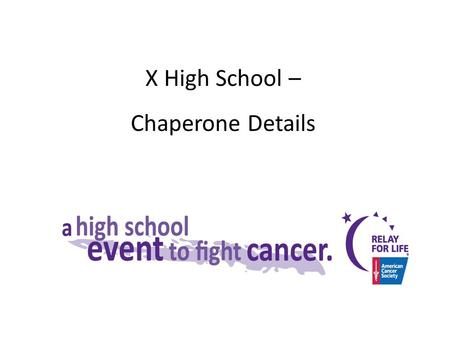 X High School – Chaperone Details. Details and points of pride on past RFL events at school OR quick overview of RFL plans for coming year.