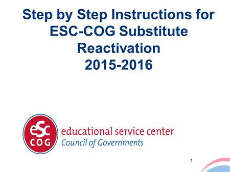 Step by Step Instructions for ESC-COG Substitute Reactivation