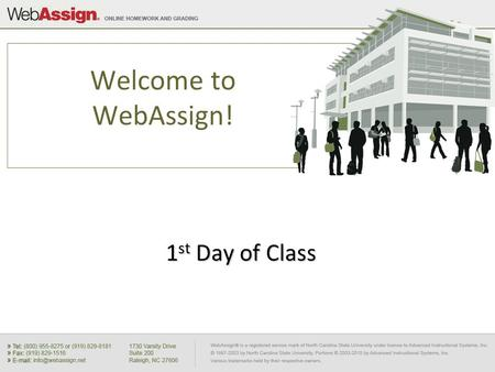 Welcome to WebAssign! 1 st Day of Class. How to Self-Enroll in WebAssign Go toGo to https://webassign.net/login.html.https://webassign.net/login.html.