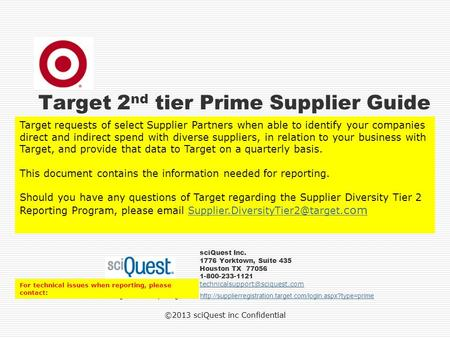 ©2013 sciQuest inc Confidential Target 2 nd tier Prime Supplier Guide sciQuest Inc. 1776 Yorktown, Suite 435 Houston TX 77056 1-800-233-1121