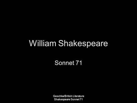 Geschke/British Literature Shakespeare Sonnet 71
