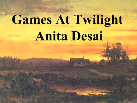 Games At Twilight Anita Desai