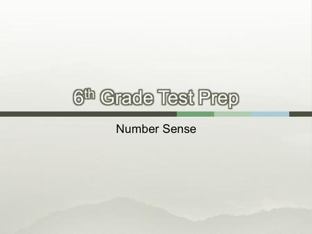 6th Grade Test Prep Number Sense.