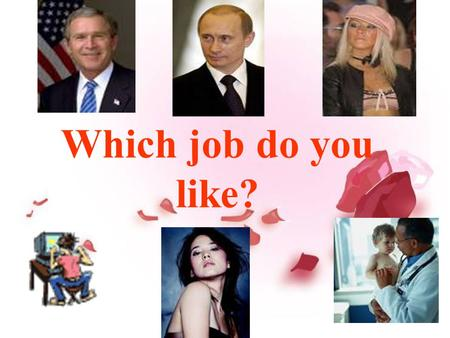 Which job do you like?.