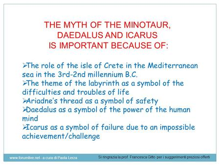THE MYTH OF THE MINOTAUR, DAEDALUS AND ICARUS IS IMPORTANT BECAUSE OF:  The role of the isle of Crete in the Mediterranean sea in the 3rd-2nd millennium.