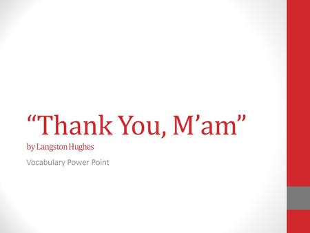 """Thank You, M'am"" by Langston Hughes Vocabulary Power Point."