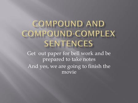 Compound and Compound-Complex sentences