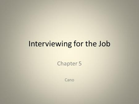 Interviewing for the Job