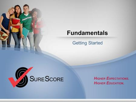 Fundamentals Getting Started. Go to: www.surescorefundamentals.com/pc3827.