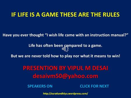 "IF LIFE IS A GAME THESE ARE THE RULES Have you ever thought ""I wish life came with an instruction manual?"" Life has often been compared to a game. But."