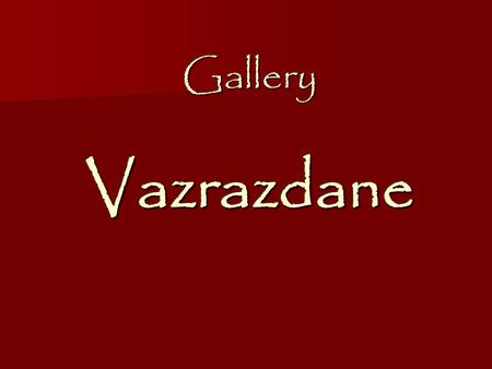 Gallery Vazrazdane. Invites You to visit From 11 December, 2007 to 03 January, 2008 the painting exhibition of.