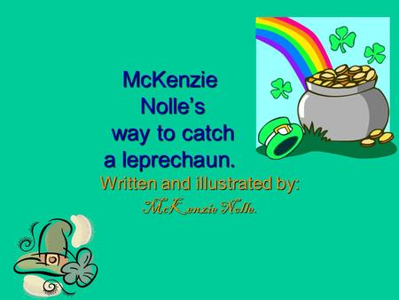McKenzie Nolle's way to catch a leprechaun.