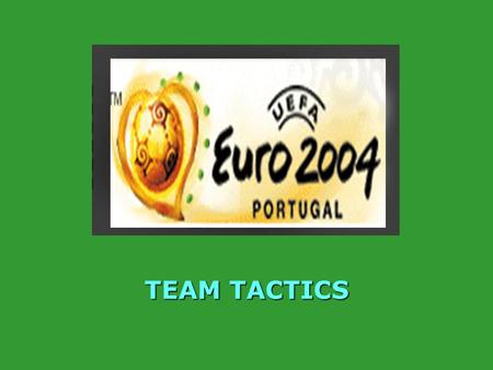 TEAM TACTICS The English Plan Depending on the wind, the striker's position may vary…