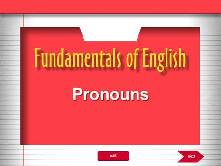 Pronouns 12.0 next exit. Pronoun A pronoun is a word that can replace a noun. 12.2 Mark is an accountant. He is an accountant. nextprevious exit.