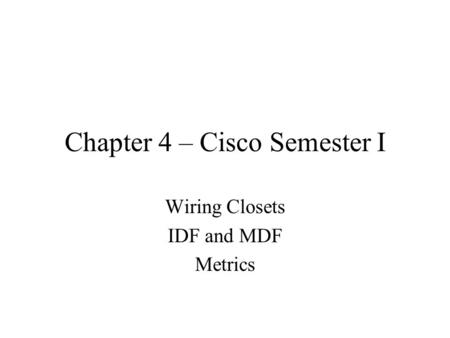 Chapter 4 – Cisco Semester I