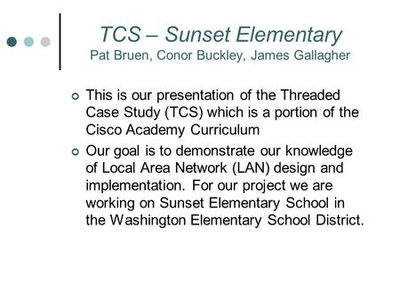 TCS – Sunset Elementary Pat Bruen, Conor Buckley, James Gallagher