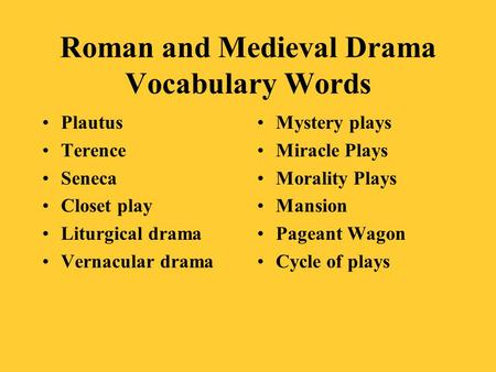 Roman and Medieval Drama Vocabulary Words